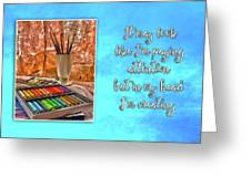 Always Creating Greeting Card