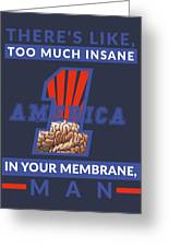 America First - Insane In Your Membrane Greeting Card