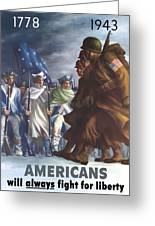 Americans Will Always Fight For Liberty Greeting Card
