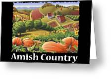Amish Country T Shirt - Appalachian Pumpkin Patch Country Farm Landscape 2 Greeting Card