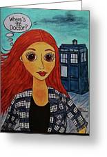 Amy Pond Where's The Doctor Greeting Card