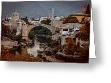 An Old Bridge In Mostar Greeting Card