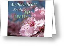 An Open Heart Knows No Limits Greeting Card