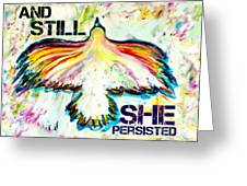 And Still She Persisted Greeting Card