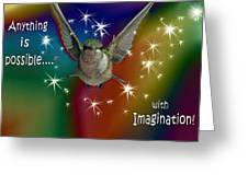 Anything Is Possible With Imagination  Rainbow Greeting Card