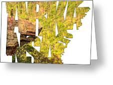 Arkansas Typography - Perspective - Whitaker Point Hawksbill Crag Greeting Card
