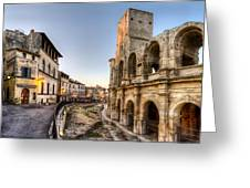 Arles Streets And Arena Greeting Card