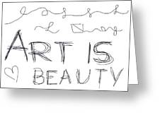 Art Is Beauty  Greeting Card