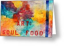 Art Soul Food 2 Greeting Card