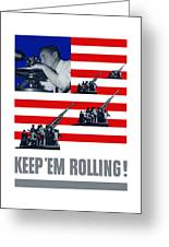Artillery -- Keep 'em Rolling Greeting Card