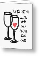 Wine And Cats- Art By Linda Woods Greeting Card
