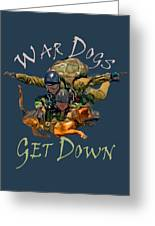 War Dogs Get Down Nbr 1 Greeting Card