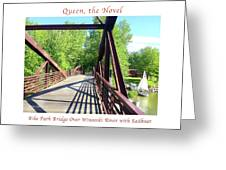 Image Included In Queen The Novel - Bike Path Bridge Over Winooski River With Sailboat 22of74 Poster Greeting Card
