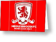 Middlesbrough F.c. Greeting Card