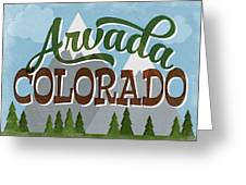 Arvada Colorado Snowy Mountains	 Greeting Card