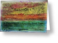 Askhole 6 Greeting Card