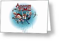 Assassintime Greeting Card