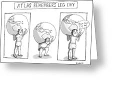 Atlas Remembers Leg Day Greeting Card