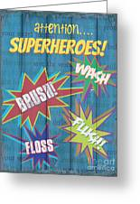 Attention Superheroes Greeting Card