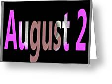 August 2 Greeting Card