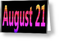 August 21 Greeting Card