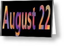 August 22 Greeting Card