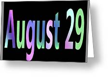August 29 Greeting Card