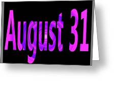 August 31 Greeting Card