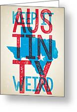 Austin Poster - Texas - Keep Austin Weird Greeting Card
