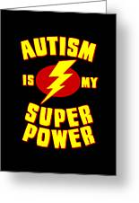 Autism Is My Superpower Greeting Card