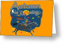 Autumn Is Coming Greeting Card