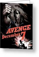 Avenge December 7th Greeting Card