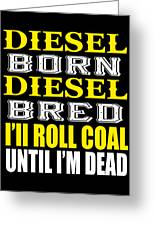 Awesome Diesel Design Born And Bred Greeting Card