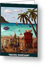Bacon Shortage With Lettering Greeting Card