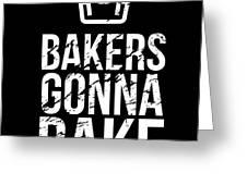 Bakers Gonna Bake Light Cupcake Baking Greeting Card