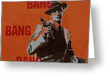 Bang Bang Bang 3 Greeting Card