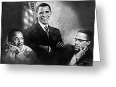 Barack Obama Martin Luther King Jr And Malcolm X Greeting Card
