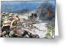 Battle At Roberts Ridge Greeting Card