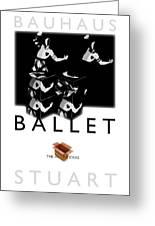 Bauhaus Ballet Poster Greeting Card by Charles Stuart