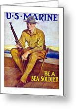 Be A Sea Soldier - Us Marine Greeting Card