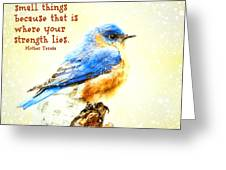 Be Faithful In Small Things Greeting Card
