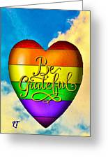 Be Grateful Gay Heart Greeting Card