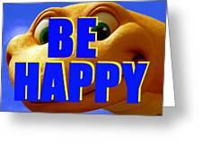 Be Happy Dino Greeting Card