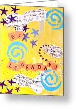 Be Legendary #2 Greeting Card