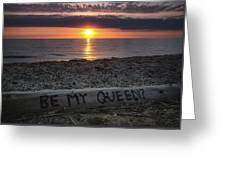 Be My Queen Greeting Card