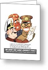 Be Sure You Have Correct Time Propaganda Greeting Card