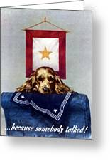 Because Somebody Talked - Ww2 Greeting Card