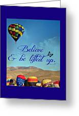 Believe And Be Lifted Up Greeting Card