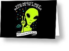 Believe In Aliens Gift Greeting Card