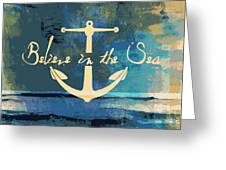 Believe In The Sea Anchor Greeting Card
